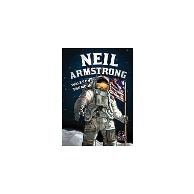 Bellwether Media Inc. Neil Armstrong Walks On The Moon Workbook By Nel Yomtov, Grade 3 - Grade 7 [eBook]