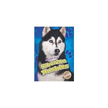 Bellwether Media Inc. Siberian Huskies Workbook By Chris Bowman, Kindergarten - Grade 3 [eBook]
