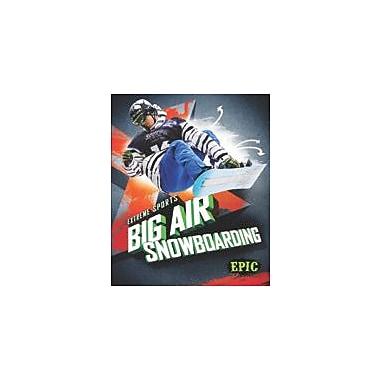 Bellwether Media Inc. Big Air Snowboarding Workbook By Thomas K. Adamson, Grade 3 - Grade 7 [eBook]