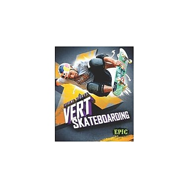 Bellwether Media Inc. Vert Skateboarding Workbook By Chris Bowman, Grade 3 - Grade 7 [eBook]