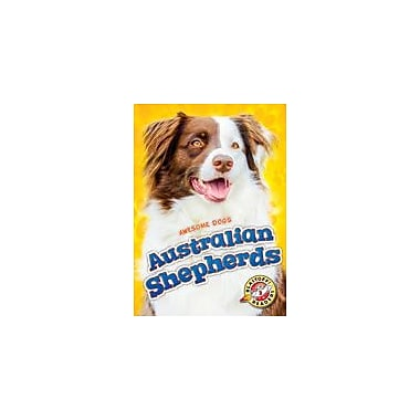 Bellwether Media Inc. Australian Shepherds Workbook By Domini Brown, Kindergarten - Grade 3 [eBook]