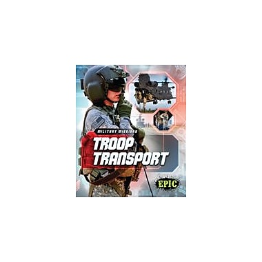 Bellwether Media Inc. Troop Transport Workbook By Nel Yomtov, Grade 3 - Grade 7 [eBook]