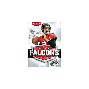 Bellwether Media Inc. The Atlanta Falcons Story Workbook By Larry Mack, Grade 3 - Grade 7 [eBook]