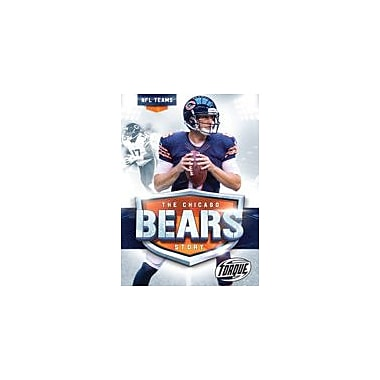 Bellwether Media Inc. The Chicago Bears Story Workbook By Allan Morey, Grade 3 - Grade 7 [eBook]