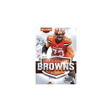 Bellwether Media Inc. The Cleveland Browns Story Workbook By Allan Morey, Grade 3 - Grade 7 [eBook]