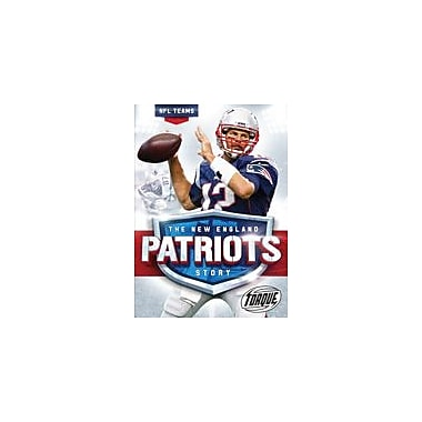 Bellwether Media Inc. The New England Patriots Story Workbook By Thomas K. Adamson, Grade 3 - Grade 7 [eBook]