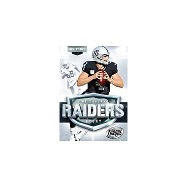 Bellwether Media Inc. The Oakland Raiders Story Workbook By Allan Morey, Grade 3 - Grade 7 [eBook]