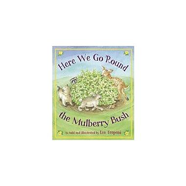 Charlesbridge Publishing Here We Go 'Round The Mulberry Bush Workbook By Trapani, Iza, Preschool - Kindergarten [eBook]