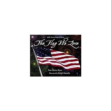Charlesbridge Publishing The Flag We Love Workbook By Ryan, Pam Muoz, Kindergarten - Grade 12 [eBook]