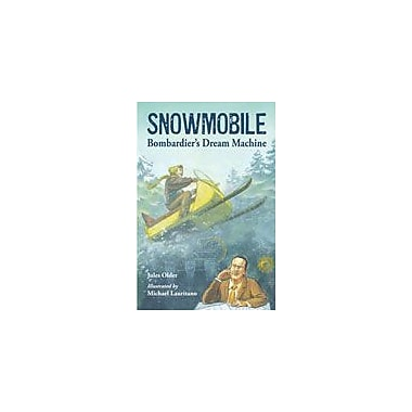 Charlesbridge Publishing Snowmobile! Bombadier's Dream Machine Workbook By Oeppen, Ceri, Grade 8 - Grade 11 [eBook]