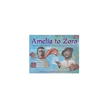 Charlesbridge Publishing Amelia To Zora: 26 Women Who Changed The World Workbook By Chin-Lee, Cynthia, Grade 2 - Grade 6 [eBook]