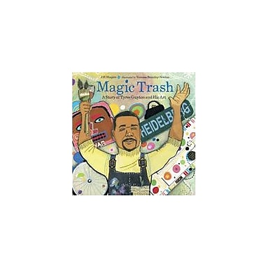 Charlesbridge Publishing Magic Trash: A Story Of Tyree Guyton And His Art Workbook By Shallop, Laura, Grade 1 - Grade 4 [eBook]