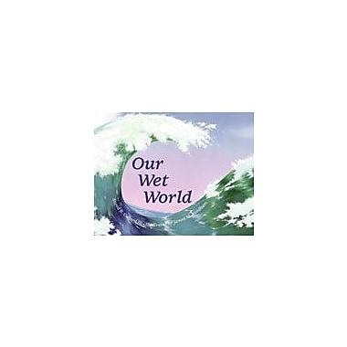 Charlesbridge Publishing Our Wet World Workbook By Collard III, Sneed B., Preschool - Grade 3 [eBook]
