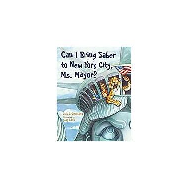 Charlesbridge Pub. Can I Bring Saber To New York, Ms. Mayor? Workbook By Grambling, Lois G., Kindergarten - Grade 2 [eBook]