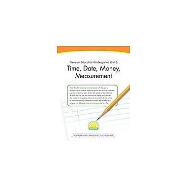Creative IP Premium Education Kindergarten Unit 8: Time, Date, Money, Measurement Workbook, Preschool - Kindergarten [eBook]