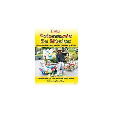 Carlex, Inc. Fotomania En Mexico Workbook By Alsop, Tom, Grade 8 - Grade 12 [eBook]
