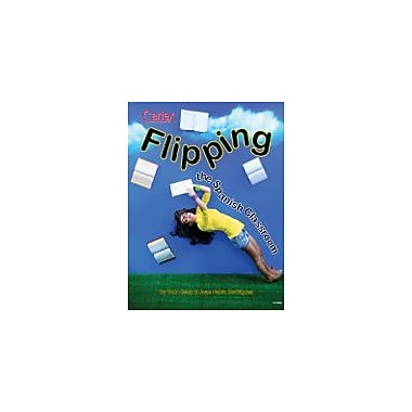 Carlex, Inc. Flipping The Spanish Classroom Workbook By Alsop, Tom, Grade 6 - Grade 12 [eBook]