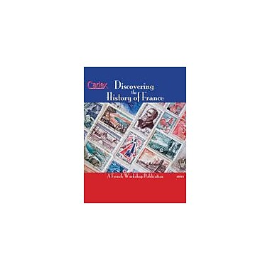 Carlex, Inc. Discovering The History Of France Workbook By Levy Wingate, Kelley, Grade 6 - Grade 12 [eBook]