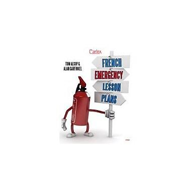 Carlex, Inc. French Emergency Lesson Plans Workbook By Alsop, Tom, Grade 3 - Grade 12 [eBook]