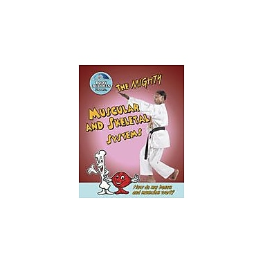Crabtree Publishing Company The Mighty Muscular And Skeletal Systems: How Do My Bones And Muscles Work? Workbook [eBook]