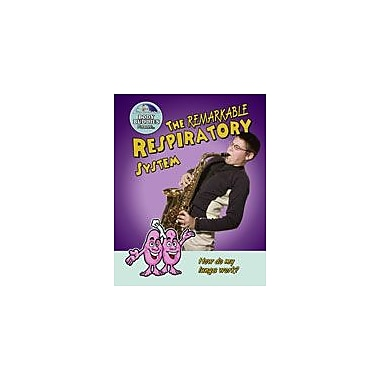 Crabtree Publishing Company The Remarkable Respiratory System: How Do My Lungs Work? Workbook, Grade 3 - Grade 5 [eBook]