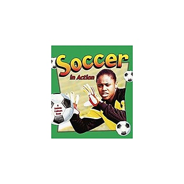 Crabtree Publishing Company Soccer In Action Workbook By Niki Walker, Sarah Dann, Grade 3 - Grade 6 [eBook]