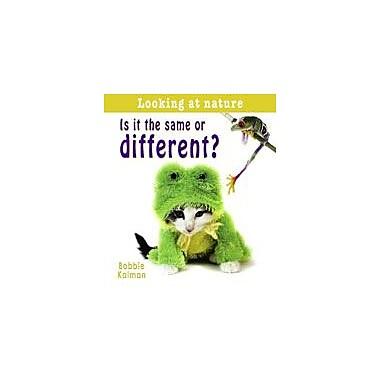 Crabtree Publishing Company Is It The Same Or Different? Workbook By Kalman, Bobbie, Preschool - Grade 2 [eBook]