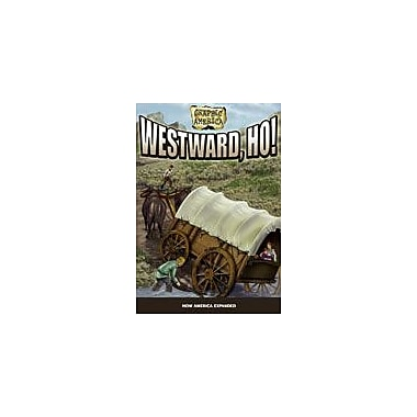 Crabtree Publishing Company Westward, Ho! Workbook By Sechrist, Darren, Grade 3 - Grade 6 [eBook]