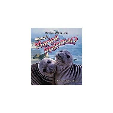 Crabtree Publishing Company What Is A Marine Mammal? Workbook By Kalman, Bobbie, Grade 3 - Grade 6 [eBook]