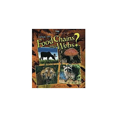 Crabtree Publishing Company What Are Food Chains And Webs? Workbook By Kalman, Bobbie, Grade 3 - Grade 6 [eBook]