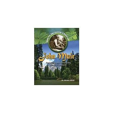 Crabtree Publishing Company John Muir: Protecting And Preserving The Environment Workbook, Grade 5 - Grade 8 [eBook]