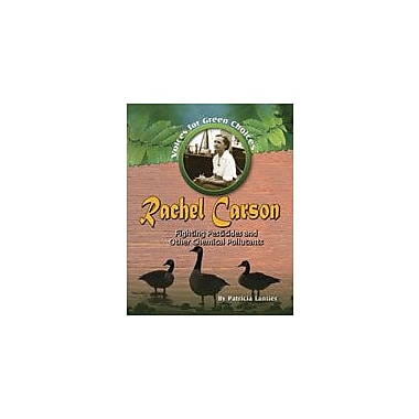 Crabtree Publishing Company Rachel Carson: Fighting Pesticides And Other Chemical Pollutants Workbook, Grade 5 - Grade 8 [eBook]