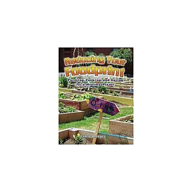 Crabtree Publishing Company Reducing Your Foodprint: Farming, Cooking, And Eating For A Healthy Planet Workbook [eBook]