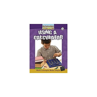 Crabtree Publishing Company Using A Calculator Workbook By Artis, Farrell, Kindergarten - Grade 3 [eBook]