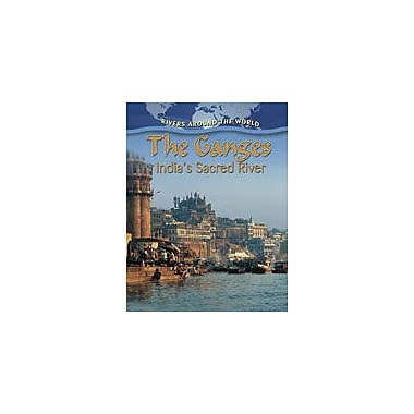 Crabtree Publishing Company The Ganges: India's Sacred River Workbook By Aloian, Molly, Grade 5 - Grade 8 [eBook]