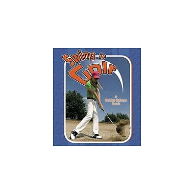 Crabtree Publishing Company Swing It Golf Workbook By Challen, Paul, Kindergarten - Grade 3 [eBook]