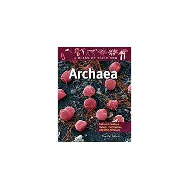 Crabtree Publishing Company Archaea: Salt-Lovers, Methane-Makers, Thermophiles, And Other Archaeans Workbook [eBook]