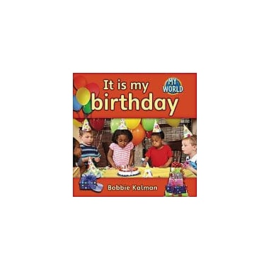 Crabtree Publishing Company It Is My Birthday Workbook By Kalman, Bobbie, Kindergarten - Grade 2 [eBook]