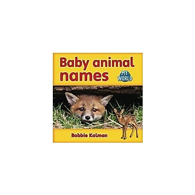 Crabtree Publishing Company Baby Animal Names Workbook By Kalman, Bobbie, Kindergarten - Grade 2 [eBook]