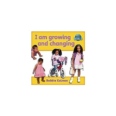 Crabtree Publishing Company I Am Growing And Changing Workbook By Kalman, Bobbie, Kindergarten - Grade 2 [eBook]