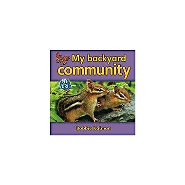 Crabtree Publishing Company My Backyard Community Workbook By Kalman, Bobbie, Kindergarten - Grade 2 [eBook]