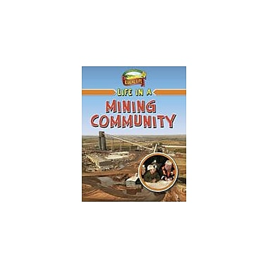 Crabtree Publishing Company Life In A Mining Community Workbook By Hyde, Natalie, Grade 3 - Grade 6 [eBook]