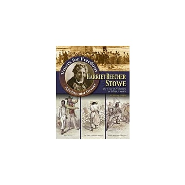 Crabtree Publishing Company Harriet Beecher Stowe: The Voice Of Humanity In White America Workbook, Grade 5 - Grade 8 [eBook]
