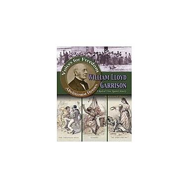 Crabtree Publishing Company William Lloyd Garrison: A Radical Voice Against Slavery Workbook, Grade 5 - Grade 8 [eBook]
