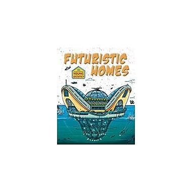 Crabtree Publishing Company Futuristic Homes Workbook By Saranne Taylor, Moreno Chiacchiera, Grade 3 - Grade 6 [eBook]