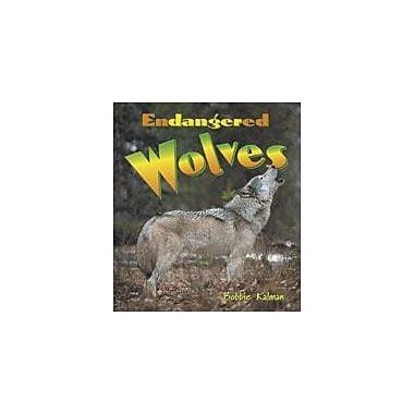 Crabtree Publishing Company Endangered Wolves Workbook By Kalman, Bobbie, Grade 3 - Grade 6 [eBook]