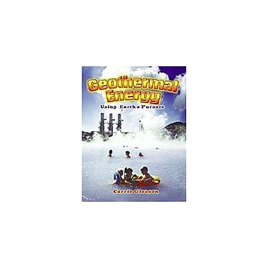 Crabtree Publishing Company Geothermal Energy: Using Earth's Furnace Workbook, Grade 3 - Grade 6 [eBook]