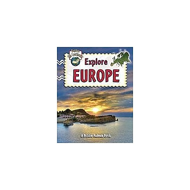 Crabtree Publishing Company Explore Europe Workbook By Molly Aloian, Bobbie Kalman, Kindergarten - Grade 3 [eBook]