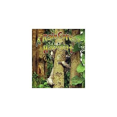 Crabtree Publishing Company A Rainforest Habitat Workbook By Molly Aloian, Bobbie Kalman, Kindergarten - Grade 3 [eBook]