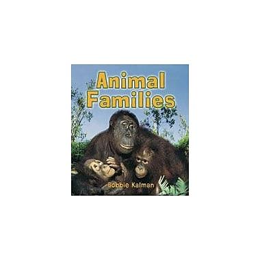 Crabtree Publishing Company Animal Families Workbook By Kalman, Bobbie, Kindergarten - Grade 3 [eBook]